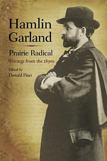 Hamlin Garland  Prairie Radical Book