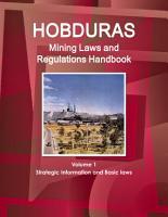 Honduras Mining Laws and Regulations Handbook Volume 1 Strategic Information and Basic laws PDF