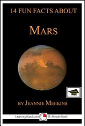 14 Fun Facts About Mars: A 15-Minute Book: Educational Version