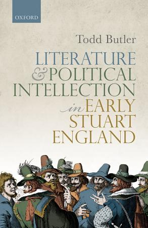 Literature and Political Intellection in Early Stuart England PDF