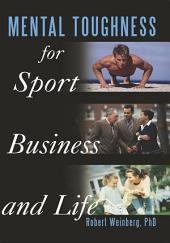 Mental Toughness for Sport, Business and Life