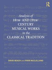 Analysis of 18th- and 19th-Century Musical Works in the Classical Tradition