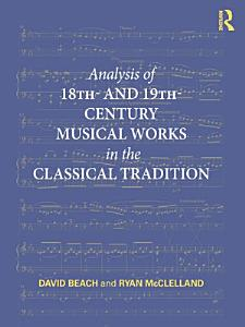 Analysis of 18th  and 19th Century Musical Works in the Classical Tradition PDF