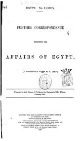 "Further Correspondence Respecting the Affairs of Egypt: In Continuation of ""Egypt No. 5, 1886""."