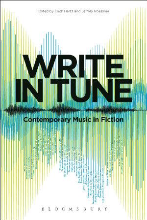 Write in Tune  Contemporary Music in Fiction PDF