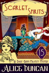 Scarlet Spirits (A Daisy Gumm Majesty Mystery, Book 14): Historical Mystery