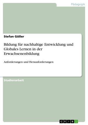 Bildung f  r nachhaltige Entwicklung und Globales Lernen in der Erwachsenenbildung PDF