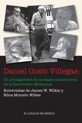 Daniel Cosío Villegas:: un protagonista de la etapa constructiva de la Revolución Mexicana