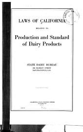 Laws of California relative to production and standard dairy products ...