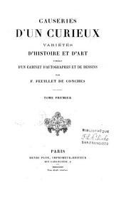 Causeries dún Curieux: variétés dh́istoire et dàrt tirées d'un cabinet d'autographes et de dessins, Volume1