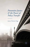 Preventive Justice and the Power of Policy Transfer PDF