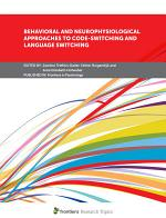 Behavioral and Neurophysiological Approaches to Code-Switching and Language Switching