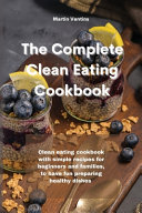 The Complete Clean Eating Cookbook PDF