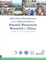 Agricultural Development and the Opportunities for Aquatic Resources Research in China PDF