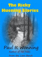 The Ricky Huening Stories: Growing Up in the Sixties