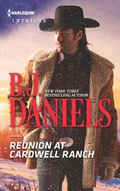 Reunion at Cardwell Ranch: A thrilling romantic suspense