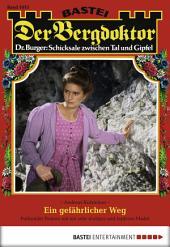 Der Bergdoktor - Folge 1675: Ein gefährlicher Weg