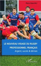 Le nouveau visage du rugby professionnel français: Argent, succès et dérives