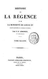 Histoire de la régence et de la minorité de Louis XV: Volume2