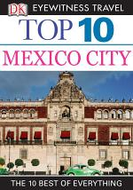 DK Eyewitness Top 10 Mexico City