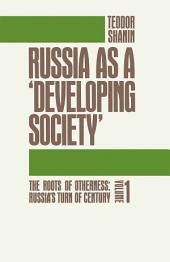 Russia as a Developing Society: Roots of Otherness - Russia's Turn of Century