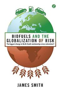 Biofuels and the Globalization of Risk PDF