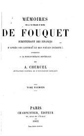 Mémoires sur la vie publique et privée de Fouquet, d'après ses lettres et des pièces inédites