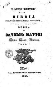 I libri poetici della Bibbia Opera di Saverio Mattei: 1