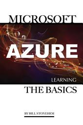 Microsoft Azure: Learning the Basics