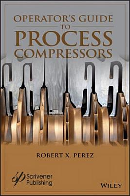 Operator's Guide to Process Compressors