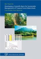 Developing a Scientific Basis for Sustainable Management of Tropical Forest Watersheds PDF