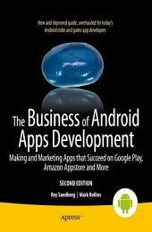The Business of Android Apps Development: Making and Marketing Apps that Succeed on Google Play, Amazon Appstore and More, Edition 2