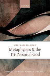 Metaphysics and the Tri Personal God PDF