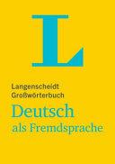 Langenscheidt Grossw  rterbuch Deutsch als Fremdsprache   das einsprachige W  rterbuch f  r alle  die Deutsch lernen PDF