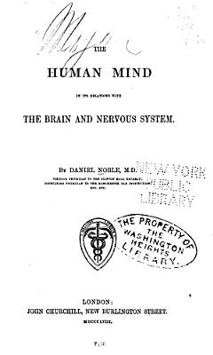 The Human Mind in Its Relations with the Brain and Nervous System PDF