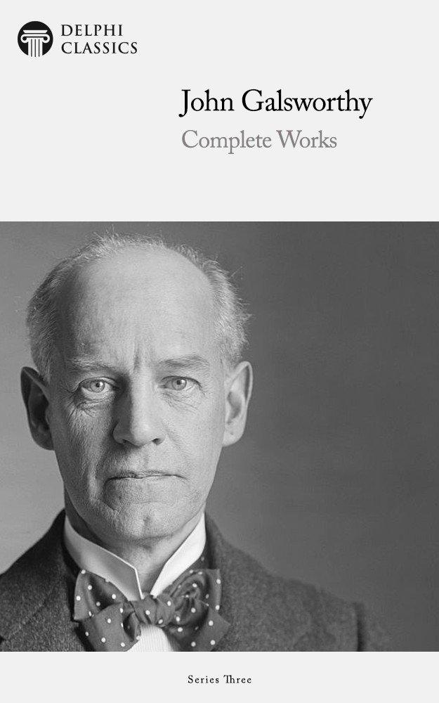 Delphi Complete Works of John Galsworthy (Illustrated)