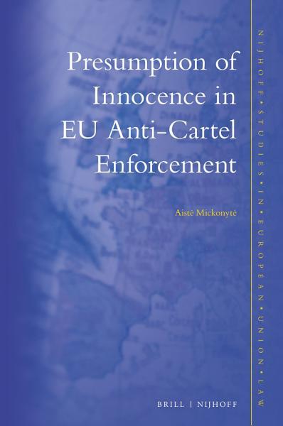 Presumption Of Innocence In Eu Anti Cartel Enforcement
