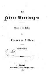 Des Lebens Wandlungen: Roman in drei Büchern, Band 1