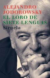 El loro de siete lenguas: Poesía (1943-1959)