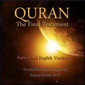 Quran - The Final Testament: Authorized English Version of the Original