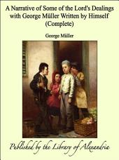 A Narrative of Some of the Lord's Dealings with George MÙller Written by Himself (Complete)