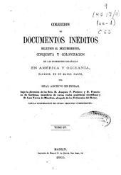 Colección de documentos inéditos relativos al descubrimiento, conquista y colonización de las posesiones españolas en América y Oceanía, sacados, en su mayor parte del Real Archivo de Indias: Volumen 3