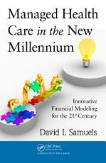 Managed Health Care in the New Millennium PDF