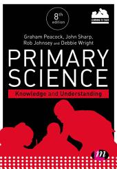Primary Science: Knowledge and Understanding: Edition 8