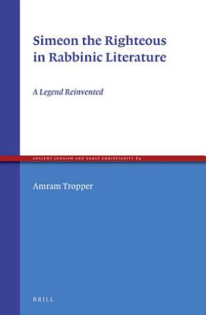 Simeon the Righteous in Rabbinic Literature PDF