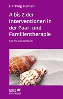 A bis Z der Interventionen in der Paar  und Familientherapie PDF