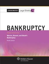 Casenote Legal Briefs for Bankruptcy, Keyed to Warren, Bussel, and Skeel: Edition 9