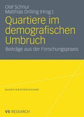 Quartiere im demografischen Umbruch: Beiträge aus der Forschungspraxis