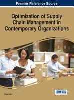 Optimization of Supply Chain Management in Contemporary Organizations PDF