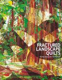 Fractured Landscape Quilts
